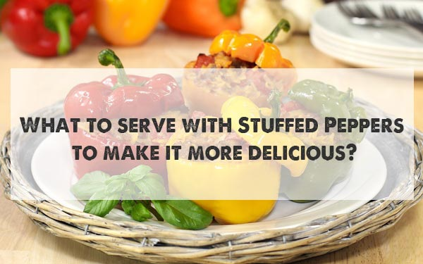 What-serve-with-Stuffed-Peppers