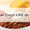 can-you-freeze-chili-at-home