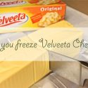 can-you-freeze-velveeta-cheese
