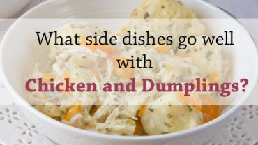 what-side-dishes-go-well-with-chicken-and-dumplings