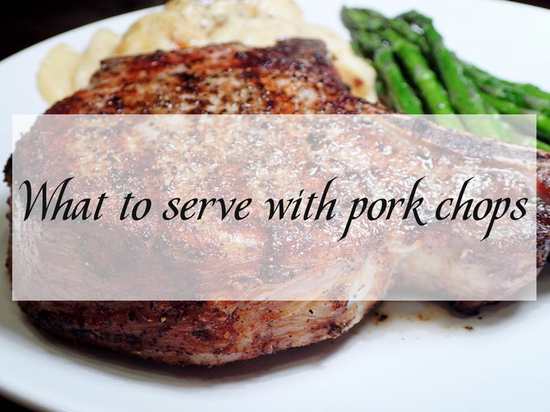 what-to-serve-pork-chops