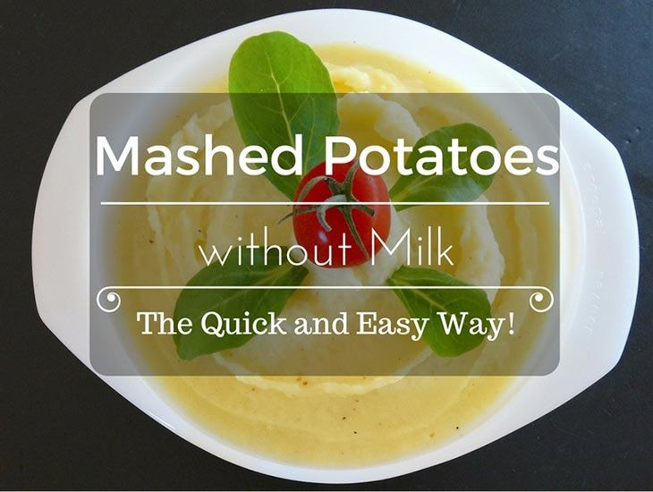 How to Make Mashed Potatoes without Milk